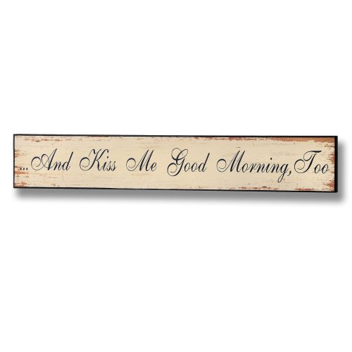 And Kiss Me Good Morning Too Sign