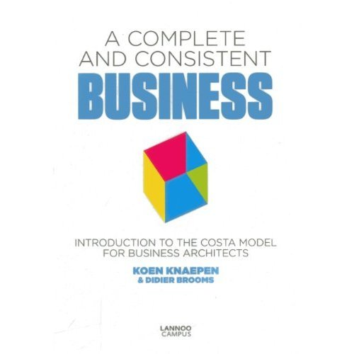 A Complete and Consistent Business: Introduction to the COSTA Model for Business Architects