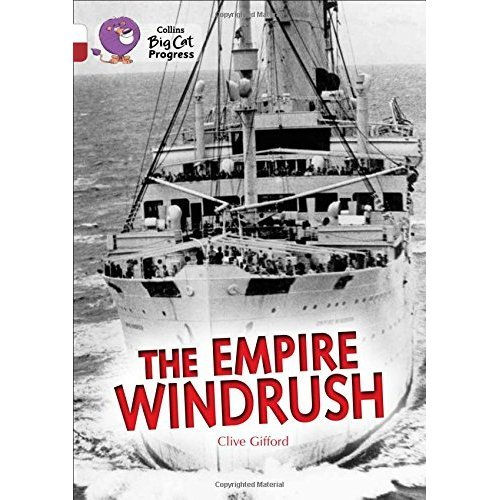The Empire Windrush: Band 10 White/Band 14 Ruby (Collins Big Cat Progress)