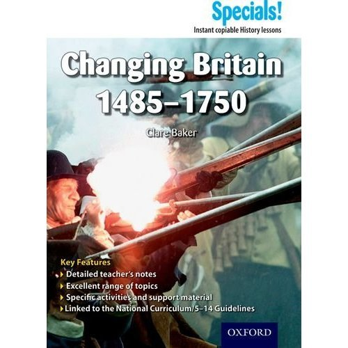 History: Changing Britain 1485-1750 (Secondary Specials!)