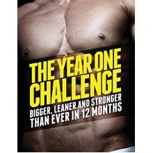 The Year 1 Challenge: Bigger, Leaner, and Stronger Than Ever in 12 Months