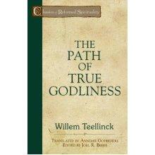 PATH OF TRUE GODLINESS (Classics of Reformed Spirituality)