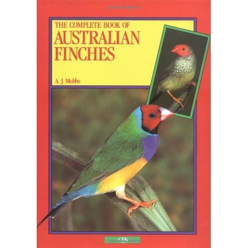 The Complete Book of Australian Finches