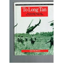 To Long Tan: The Australian Army and the Vietnam War 1950-1966: Australian Army and the Vietnam War,1950-66 (OFFICIAL HISTORY OF AUST SE CONFLICT)