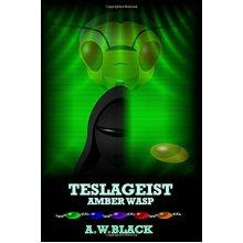 Teslageist: Amber Wasp: Volume 2 (Legends of the 23rd Century)
