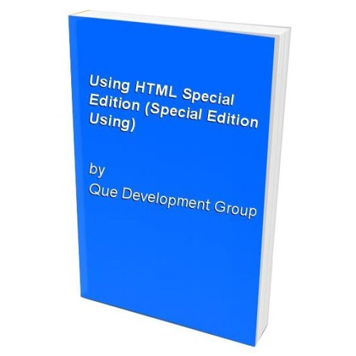 Using HTML Special Edition (Special Edition Using)